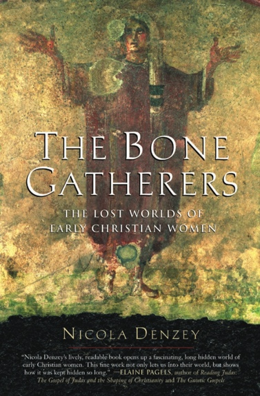 Cover of The Bone Gatherers The Lost Worlds of Early Christian Women,