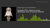 Podcast: Episode XVIII: Artemis of the Ephesians with Dr James Rietveld